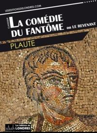 Plaute - La Comédie du Fantôme ou Le Revenant.