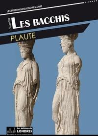 Plaute - Les Bacchis.