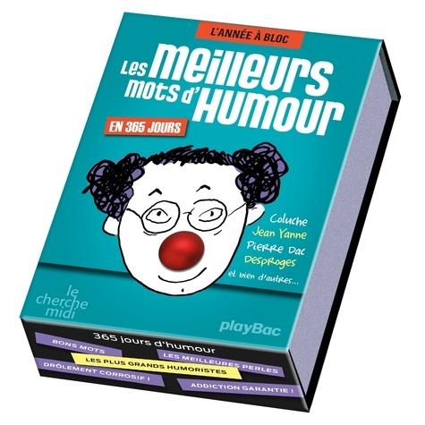 Les Meilleurs Mots D Humour En 365 Jours Coluche Jean Yanne Pierre Dac Desprages Et Bien D Autres Poche