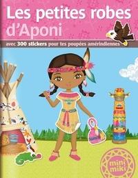 Play Bac - Les petites robes d'Aponi - Avec 300 stickers pour tes poupées amérindiennes.
