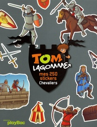 Play Bac - Tom Lagomme - Mes 250 stickers chevaliers.