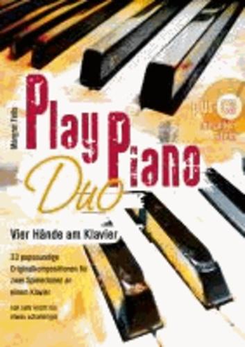 Play Piano Duo mit CD - Vier Hände am Klavier - 33 popsoundige Originalkompositionen für zwei Spieler an einem Klavier.
