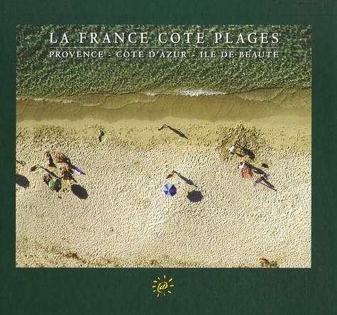 Plein Soleil - La France côté plages - Provence - Côte d'Azur - Ile de beauté.