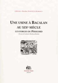 Pleine page - Une usine à Bacalan au XIXe siècle - Les forges du Périgord.