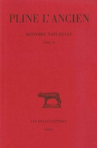 Pline l'Ancien - Histoire naturelle : livre 15 de sla nature des arbres fruitiers.