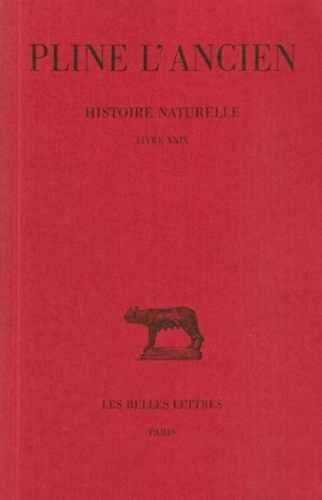 Pline l'Ancien - Histoire naturelle : livre 29 remèdes tirés des animaux.