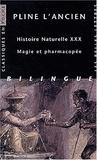 Pline l'Ancien - Histoire naturelle livre 30 : magie et pharmacopée - Edition bilingue.