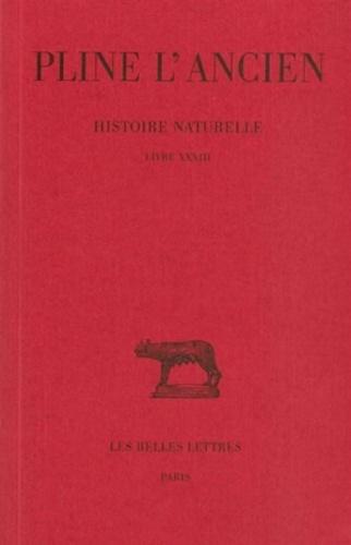 Pline l'Ancien - Histoire naturelle.... Tome 33 - Livre XXXIII.