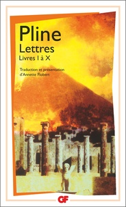 Pline le Jeune - Lettres - Livre I à X.