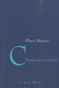 Plinio Martini - Chasse aux sorcières.