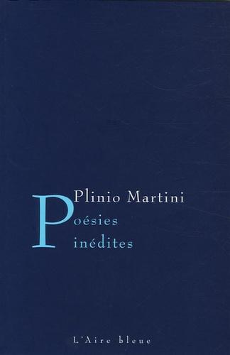 Plinio Martini - Poésies inédites - Edition bilingue français-italien.