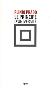 Plinio Prado - Le principe d'université - Comme droit inconditionnel à la critique.