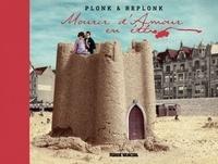 Plonk & Replonk - Mourir d'amour en été - Une correspondance édifiante.