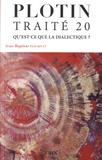 Plotin et Jean-Baptiste Gourinat - Traité 20 - Qu'est-ce que la dialectique ?.