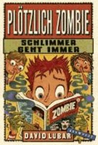 Plötzlich Zombie - Schlimmer geht immer - Band 4.