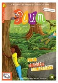 Plum Magazine - Plum N° 1 : Et si je parlais aux arbres ?.