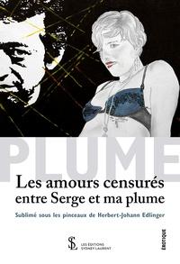 Plume - Les amours censurés entre Serge et ma plume.