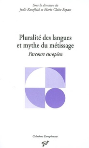 Judit Karafiath - Pluralité des langues et mythe du métissage - Parcours européen.