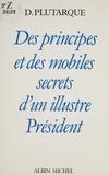 Plutarque - DES PRINCIPES & DES MOBILES SECRETS.