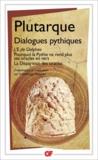 Plutarque - Dialogues pythiques - L'E de Delphes.Pourquoi la Pythie ne rend plus ses oracles en vers.La disparition des oracles.