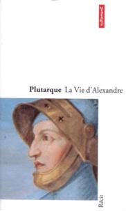 La vie dAlexandre. Sur la fortune ou la vertu dAlexandre.pdf