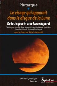 Plutarque - Le visage qui apparaît dans le disque de la lune - De facie quae in orbe lunae apparet.