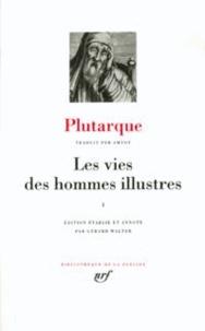 Plutarque - Les vies des hommes illustres - Tome 1.