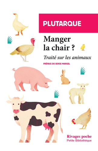 Plutarque - Manger la chair ? - Traité sur les animaux.