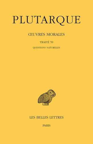Plutarque - Oeuvres morales Tome 13, 1e partie : Traité 59 - Questions naturelles.