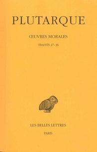 Oeuvres morales - Tome 7, 1e partie, Traités 27-36.pdf