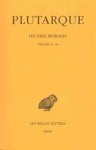 Plutarque - Oeuvres morales - Tome 7, 1e partie, Traités 27-36.