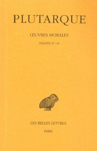 Plutarque - Oeuvres morales - Tome 7, 2e partie, traités 37-41.