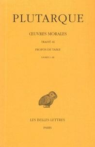 Feriasdhiver.fr Oeuvres morales - Tome 9, 1e partie, Traité 46, Propos de Table (Livres I-III) Image