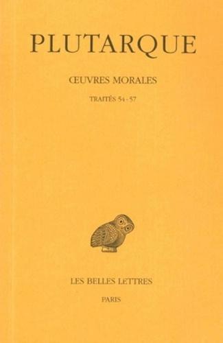Plutarque - Oeuvres morales - Tome 12, 1e partie. Traité 54-57.