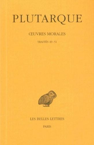Plutarque - Oeuvres morales - Tome 11, 1e partie, Traites 49-51.