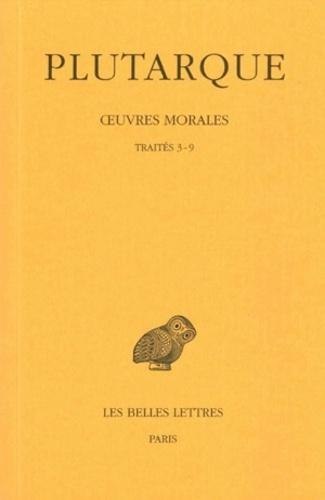 Plutarque - Oeuvres morales - Tome 1, 2e partie, Traité 3-9.