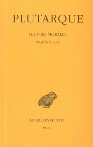 Plutarque - Oeuvres morales - Tome 11, 2e partie, Traités 52 et 53.