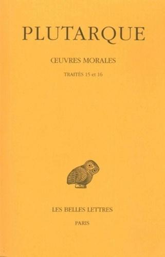 Plutarque - Oeuvres morales - Tome 3, Traités 15 et 16, Apophtegmes de rois et de généraux-Apophtegmes laconiens.