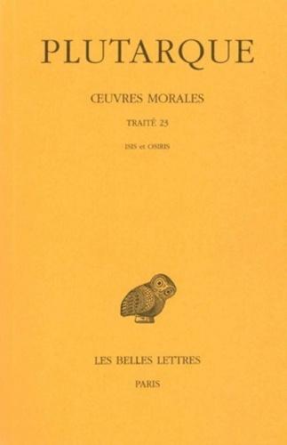 Plutarque - Oeuvres morales - Tome 5, 2e partie, traité 23, Isis et Osiris.