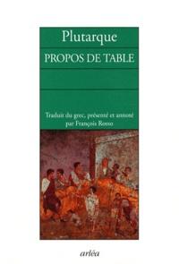 Plutarque - Propos de table - Livres I à IV.