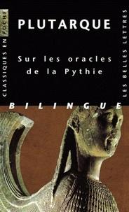 Plutarque - Sur les oracles de la Pythie - Edition bilingue français-grec ancien.