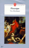 Plutarque - Vie d'Alcibiade.