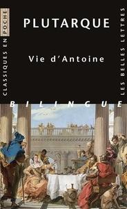 Plutarque - Vie d'Antoine - Edition bilingue français-grec ancien.