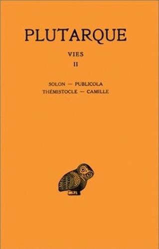 Plutarque - Vies - Tome 2, Solon, Publicola, Thémistocle, Camille.