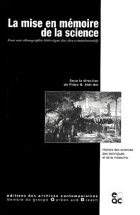 Pnina-G Abir-Am et  Collectif - La mise en mémoire de la science. - Pour une ethnographie historique des rites commémoratifs.