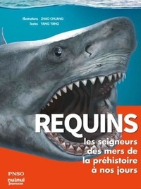 PNSO et Zhao Chuang - Requins - Les seigneurs des mers de la préhistoire à nos jours.