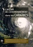 PNUE - L'avenir de l'environnement dans les Caraïbes - Edition spéciale élaborée en vue de la réunion internationale de Maurice chargée de l'évaluation décennale du Programme d'action de la Barbade pour le développement durable des petits Etats insulaires en développement.