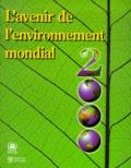 PNUE et  Collectif - L'avenir de l'environnement mondial 2000. - GEO-2000, Rapport du PNUE sur l'environnement.