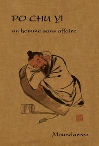Po Chu Yi - Un homme sans affaire.