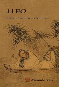 Po Li - Buvant seul sous la lune.